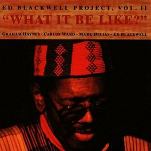 Imagem de 'The Ed Blackwell Project Vol. II - What It Be Like?'