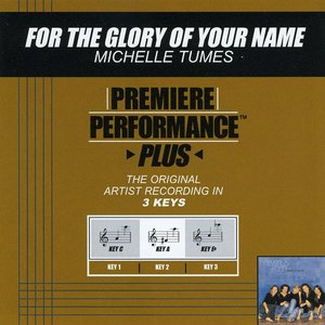 Imagem de 'For The Glory Of Your Name (Premiere Performance Plus Track)'
