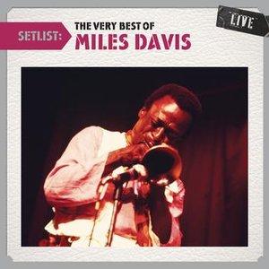Image pour 'Setlist: The Very Best of Miles Davis LIVE'