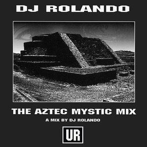 Image pour 'DJ Rolando: The Aztec Mystic Mix'