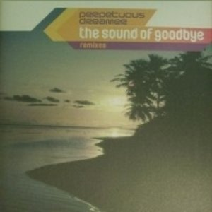 Image for 'The Sound Of Goodbye (Remixes)'
