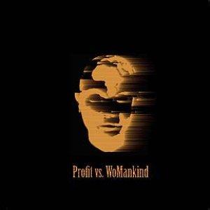 Image for 'Profit vs. WoMankind'