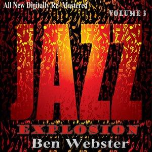 Image for 'Ben Webster: Jazz Explosion, Vol. 3'