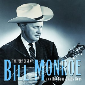 Image pour 'The Very Best Of Bill Monroe And His Blue Grass Boys'