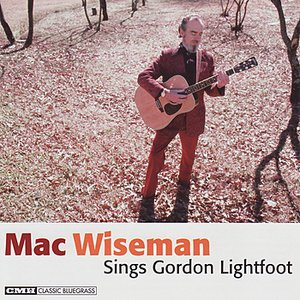 Image for 'Mac Wiseman Sings Gordon Lightfoot'