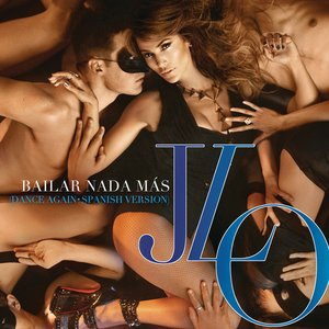 Image for 'Bailar Nada Más (Dance Again - Spanish Version)'