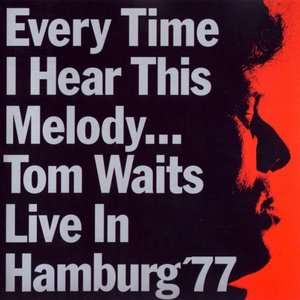 Image for 'Every Time I Hear This Melody... Live in Hamburg '77'