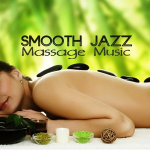 Image for 'Smooth Jazz Massage Music - Jazz Music, Latin Songs and Brazilian Music for Massage'