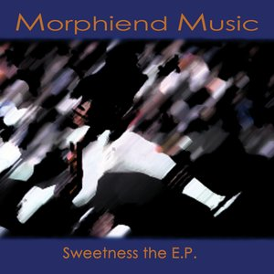 Image for 'Sweetness the E.P.'