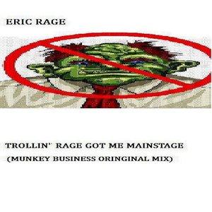 Image for 'Trollin' Rage Got Me Main Stage - Single'