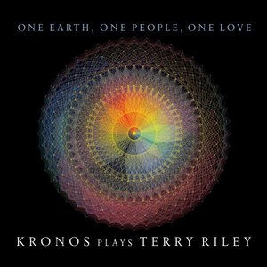 Image for 'One Earth, One People, One Love: Kronos Plays Terry Riley'