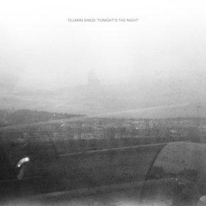 Immagine per 'Tillman Sings 'Tonight's The Night''