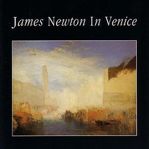 Image for 'James Newton in Venice'