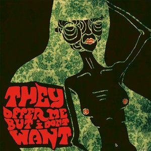 Image for 'They Offer Me, But I Don't Want EP'