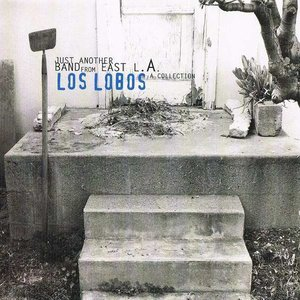 Image for 'Just Another Band From East L.A.: A Collection (disc 1)'