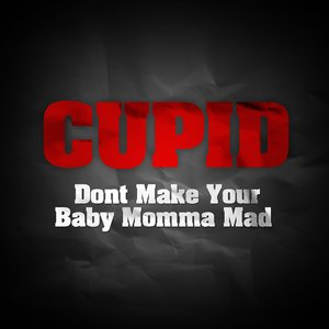 Image for 'Don't Make Your Baby Momma Mad'