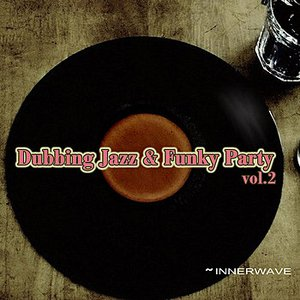 Image for 'Dubbing Jazz & Funky Party Vol.2'
