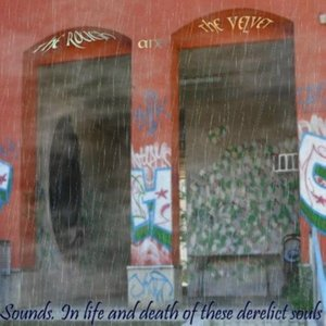 Image for 'Sounds. In Life And Death Of These Derelict Souls'