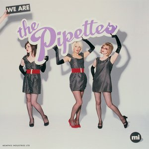 Image for 'We Are The Pipettes'