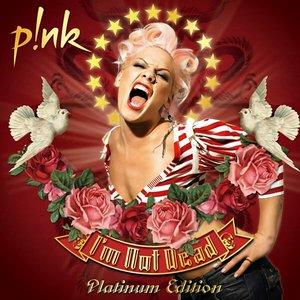 Bild für 'I'm Not Dead (Platinum Edition)'