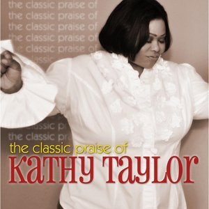 Image for 'The Classic Praise of Kathy Taylor'