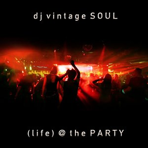 Image for 'dj vintage SOUL presents (life) at the PARTY'