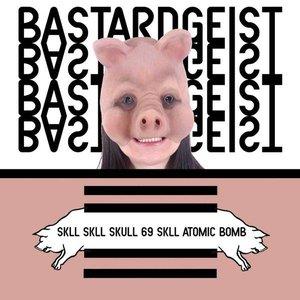 Image for 'SKLL SKLL SKULL 69 SKLL ATOMIC BOMB'