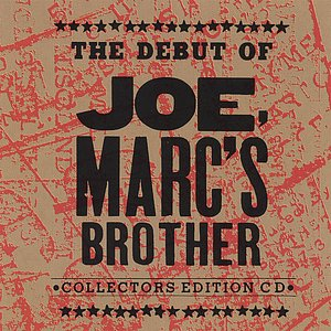Image for 'The Debut Of Joe, Marc's Brother'