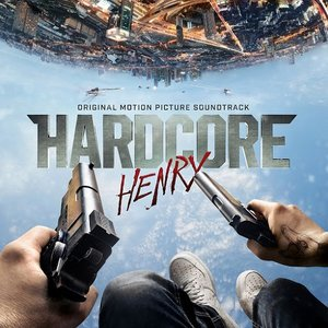 Image for 'Hardcore Henry (Original Motion Picture Soundtrack)'