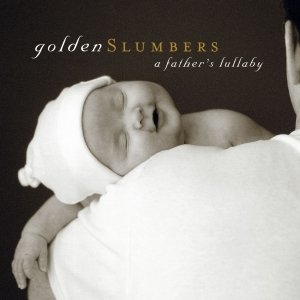 Bild för 'Golden Slumbers: A Father's Lullaby'