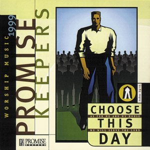 Imagen de 'Promise Keepers - Choose This Day'