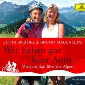 Image for 'Wir haben gar kein Auto - Mit dem Rad über die Alpen'