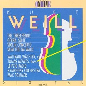 Image for 'Weill, K.: Kleine Dreigroschenmusik / Concerto for Violin and Wind Orchestra / Vom Tod Im Wald'