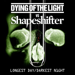 Image for 'Dying of the Light vs Shapeshifter'