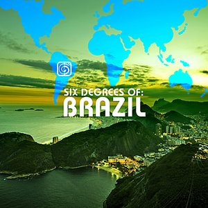 Image for 'Six Degrees of Brazil - A Six Degrees Collection'