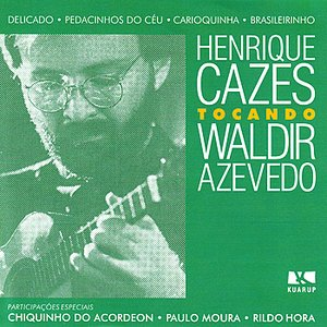Image for 'Henrique Cazes tocando Waldir Azevedo'