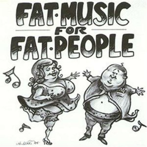 Image for 'Fat Music For Fat People'