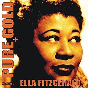 Image for 'Pure Gold - Ella Fitzgerald, Vol. 2'