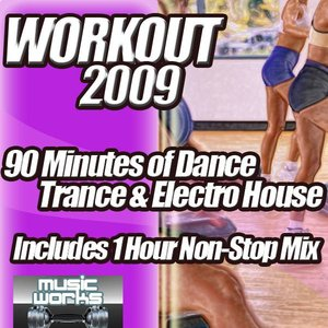 Image for 'Workout 2009 - The Ultra Dance Trance and Dirty Electro House Pumping Cardio Fitness Gym Work Out Mix to Help Shape Up'