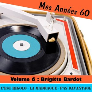 Image for 'Mes Années Soixante, Vol. 6 - Brigitte Bardot'