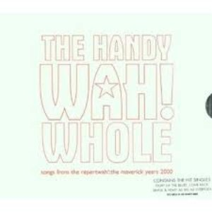 Image for 'The Handy Wah! Whole: Songs From the Repertwah!: The Maverick Years 2000 (disc 1)'