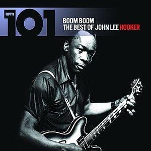 Image for '101 - Boom Boom: The Best of John Lee Hooker'