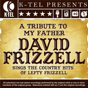 Image for 'A Tribute To My Father - David Frizzell Sings The Country Hits Of Lefty Frizzell'