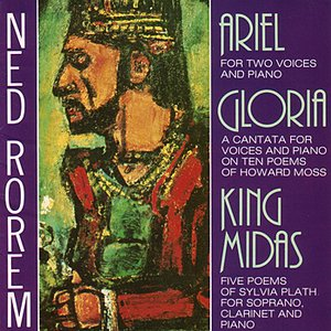 Image for 'NED ROREM: Ariel, Gloria, King Midas'