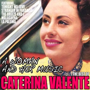 Image for 'The Best of Caterina Valente: A Woman and Her Music'