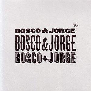 Image for 'Bosco & Jorge Bosco & Jorge Bosco & Jorge'