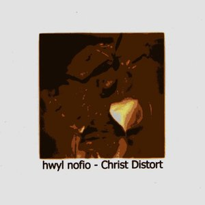 Image for 'hwyl nofio - christ distort - mini cd - Ltd to 50 copies'