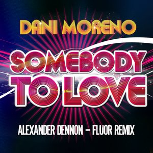 Image for 'Somebody To Love (Alexander Dennon - Fluor Remix)'