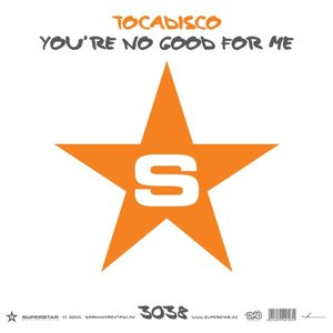 Image for 'You're No Good For Me (Tocadisco's Recover Mix)'