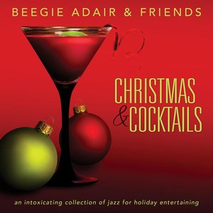 Image for 'Christmas & Cocktails: An Intoxicating Collection of Jazz for Holiday Entertaining'